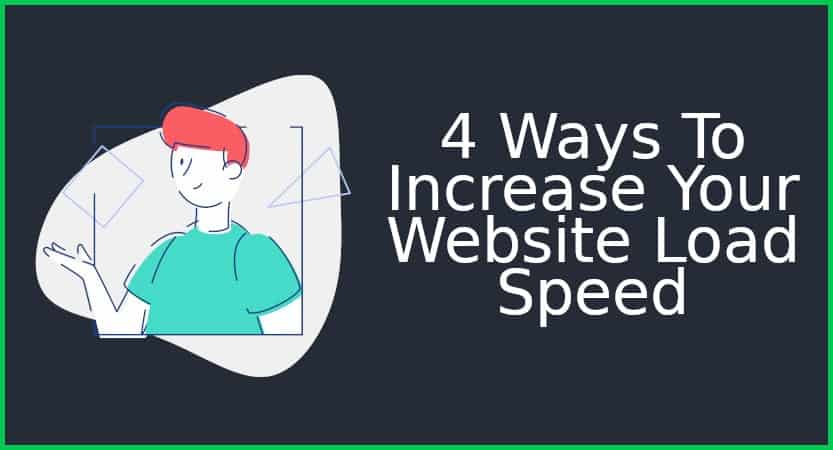 4 Ways To Increase Your Website Load Speed