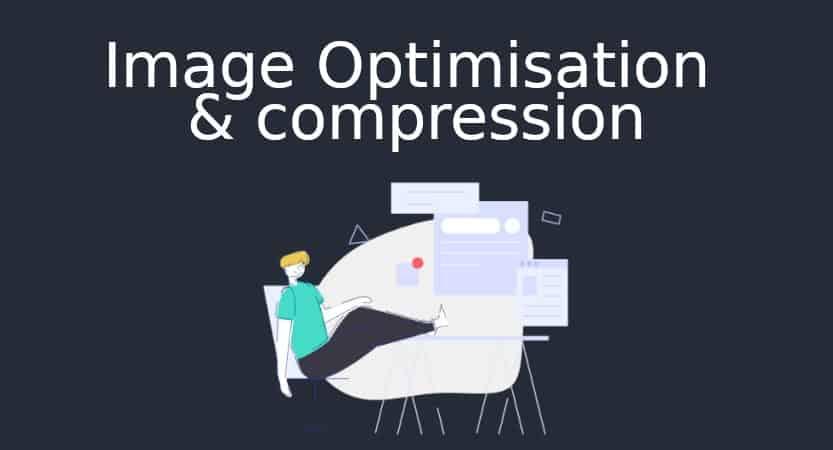 Image Optimisation & compression
