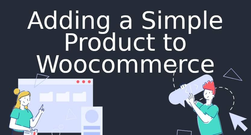 Adding a simple product to woocomerce