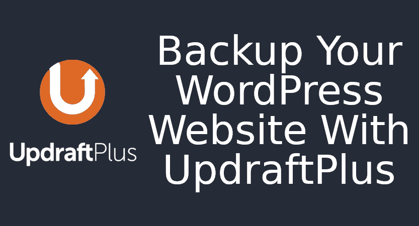 Easily Backup Your WordPress Website With UpdraftPlus in 2021