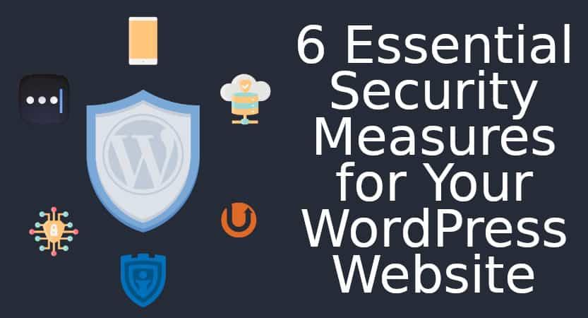 6 Essential Security Measures for Your WordPress Website