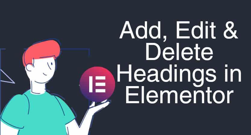 Add, edit & delete heading in Elementor