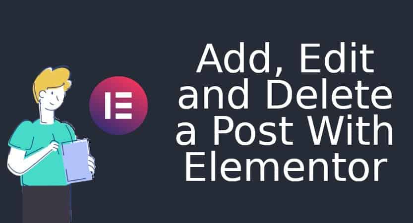 Add Edit And Delete A Post With Elementor